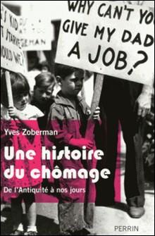 Histoire du chômage - De l'antiquité à nos jours-Yves Zoberman