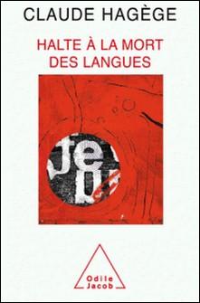 Halte à la mort des langues-Claude Hagège