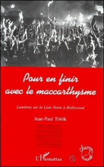 POUR EN FINIR AVEC LE MACCARTHYSME. Lumières sur la Liste Noire à Hollywood-Jean-Paul Török