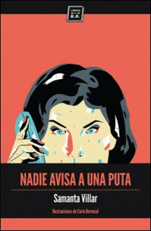 Nadie avisa a una puta - La historia de siete prostitutas contada sin tabús-Samanta Villar
