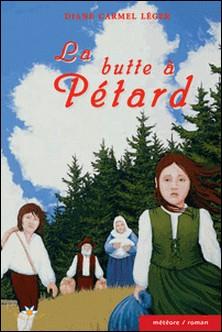 La butte à Pétard-Diane Carmel Léger