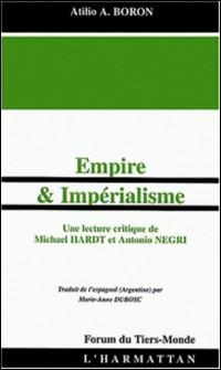 Empire et impérialisme - Une lecture critique de Michael Hardt et Antonio Negri-Atilio-A Boron