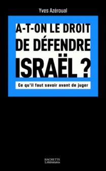 A-t-on le droit de défendre Israël - Ce qu'il faut savoir avant de juger-Yves Azeroual
