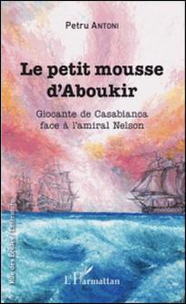 Le petit mousse d'Aboukir - Giocante de Casabianca face à l'amiral Nelson-Petru Antoni