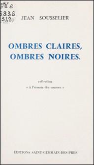 Ombres claires, ombres noires-Jean Sousselier