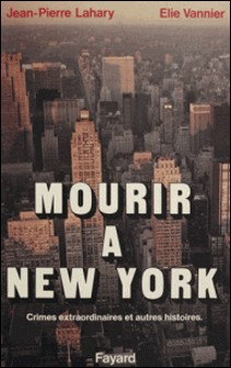 Mourir à New York-Jean-Pierre Lahary , Elie Vannier
