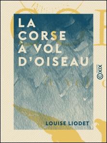 La Corse à vol d'oiseau-Louise Liodet