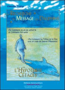 A la recherche du message des dauphins-Claude Traks