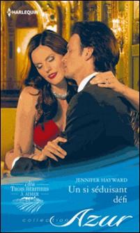 Un si séduisant défi - T2 - Trois héritiers à aimer-Jennifer Hayward