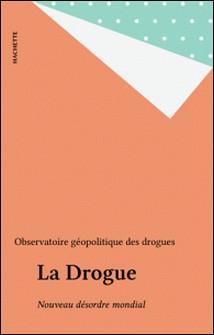 La drogue, nouveau désordre mondial - Rapport 1992-1993-A Labrousse