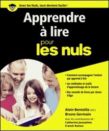Apprendre à lire pour les nuls-Alain Bentolila , Bruno Germain
