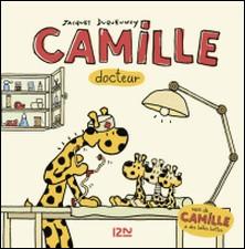 Camille docteur + Camille a de belles bottes-Jacques Duquennoy