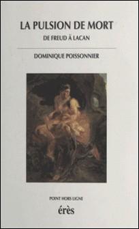 La pulsion de mort - De Freud à Lacan-Dominique Poissonnier