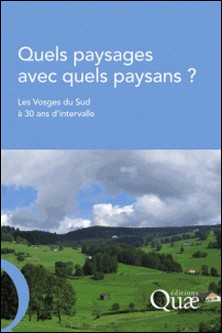 Quels paysages avec quels paysans ? - Les Vosges du Sud à 30 ans d'intervalle-Jacques Brossier