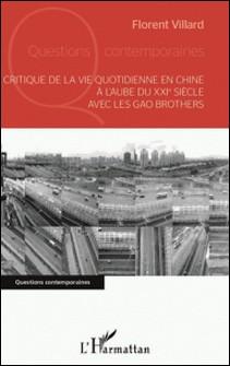 Critique de la vie quotidienne en Chine à l'aube du XXIe siècle avec les Gao Brothers-Florent Villard
