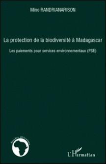 La protection de la biodiversité à Madagascar - Les paiements pour services environnementaux (PSE)-Mino Randrianarison