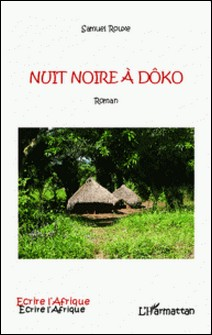 Nuit noire à Dôko-Samuel Rouxe