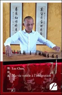 Ma vie vouée à l'intégration-Luc Chen