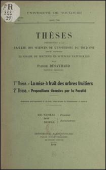 La mise à fruit des arbres fruitiers - Thèses présentées à la Faculté des sciences de l'Université de Toulouse pour obtenir le grade de docteur ès sciences naturelles-Pierre Desaymard