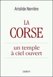 La Corse - un temple à ciel ouvert-Aristide Nerrière