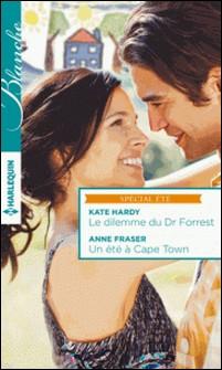 Le dilemme du Dr Forrest - Un été à Cape Town-Kate Hardy , Anne Fraser