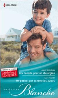 Une famille pour un chirurgien - Un patient pas comme les autres - T5 & T6 - 2 romans de la série