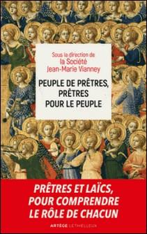 Peuple de prêtres, prêtres pour le peuple - Sacerdoce commun et sacerdoce ministériel deux participations à l'unique sacerdoce du Christ-Collectif