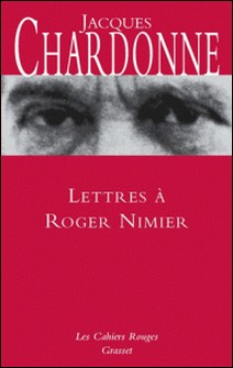 Lettres à Roger Nimier-Jacques Chardonne