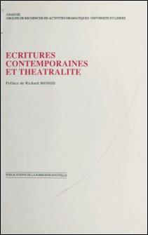 Ecritures contemporaines et théâtralité. Actes du Colloque organisé dans le cadre de l'Université d'été, Abbaye des Prémontrés, Pont-à-Mousson, Août 1987-GRADUEL