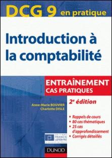 DCG 9 - Introduction à la comptabilité - 2e éd. - Entraînement, Cas pratiques-Anne-Marie Vallejo-Bouvier , Charlotte Disle