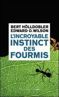 L'incroyable instinct des fourmis - De la culture du champignon à la civilisation-Bert Hölldobler , Edward O. Wilson