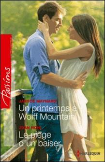 Un printemps à Wolff Mountain - Le piège d'un baiser-Janice Maynard , Joan Hohl