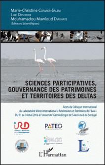Sciences participatives et gouvernance des patrimoines et territoires des deltas - Actes du colloque international du Laboratoire Mixte International