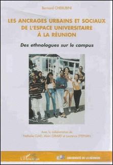 Les ancrages urbains et sociaux de l'espace universitaire à la Réunion - Des ethnologues sur le campus-B Cherubini