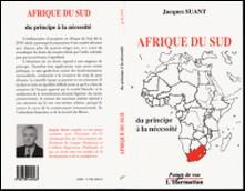 Afrique du Sud - Du principe à la nécessité-Jacques Suant
