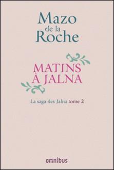 La saga des Jalna-Mazo De la Roche