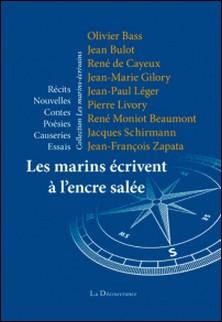 Les marins écrivent à l'encre salée - Réalités et imaginaire des gens de la mer-Collectif