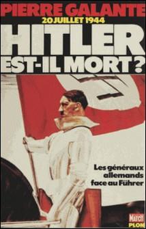 Hitler est-il mort ? - Les généraux allemands face au Führer de 1934 à 1945-Evgeni Silânov