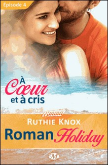Roman Holiday Tome 4-Ruthie Knox , Lauriane Crettenand