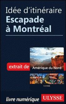 Idée d'itinéraire - Escapade à Montréal-Collectif