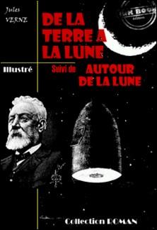 De la terre à la lune (suivi de Autour de la lune) - édition intégrale et entièrement illustrée-Jules Verne , Emile Bayard , A. De Neuville