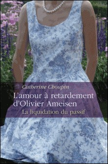L'amour à retardement d'Olivier Ameisen-Catherine Choupin