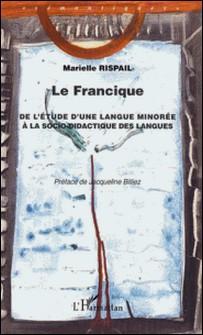 La francique - De l'étude d'une langue minorée à socio-didactique-Marielle Rispail