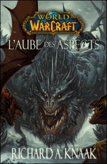 World of Warcraft - L'Aube des Aspects-Richard A Knaak