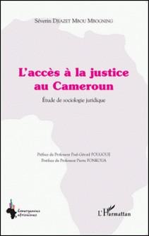 L'accès à la justice au Cameroun - Etude de sociologie juridique-Séverin Djiazet Mbou Mbogning