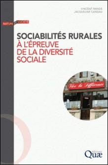 Sociabilités rurales à l'épreuve de la diversité sociale - Enquêtes en Dordogne-Vincent Banos , Jacqueline Candau