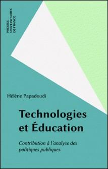 Technologies et éducation. Contribution à l'analyse des politiques publiques-Hélène Papadoudi