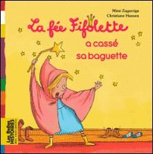 La fée Fifolette a cassé sa baguette-Alexandra Garibal