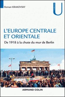 L'Europe centrale et orientale - De 1918 à la chute du mur de Berlin-Roman Krakovsky