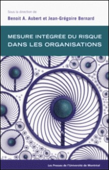 Mesure intégrée du risque dans les organisations-Aubert, Benoît A. et Jean-Grég